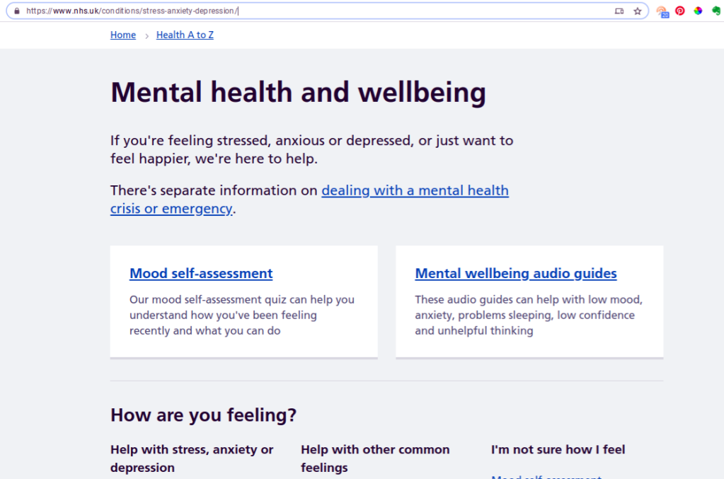 NHS:s website has many valuable resources to assess if you need professional help with your mental state. You can also contact your GP directly.