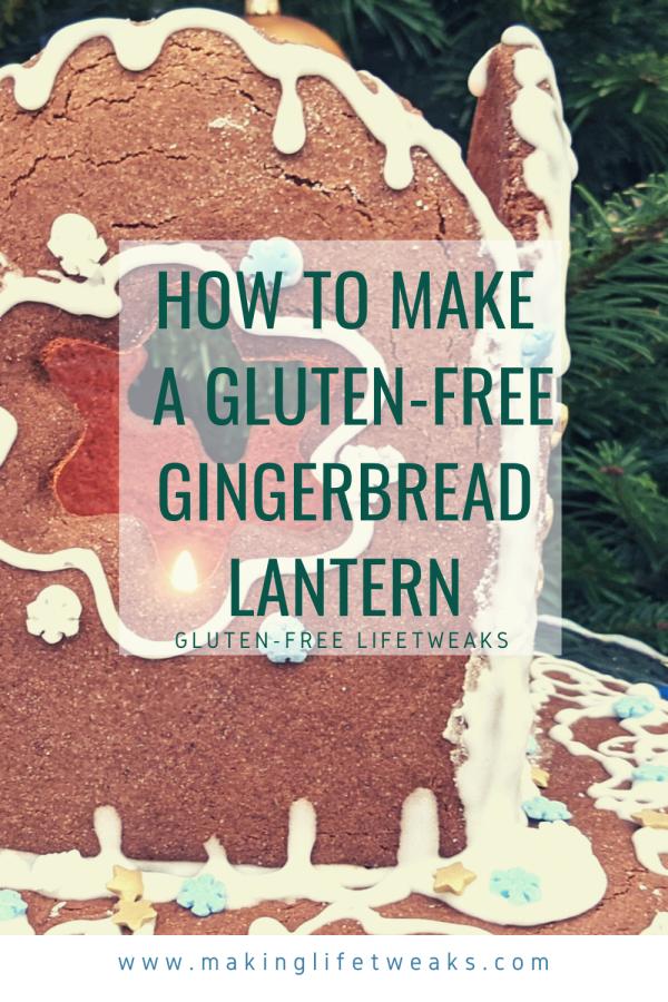 How to make a gluten-free gingerbreadlantern